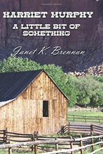 Harriet Murphy, A Little Bit of Something by Janet K. Brennan